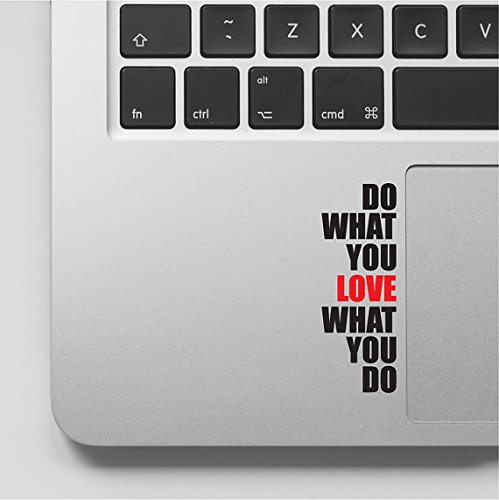 Do you love what you do vinyl sticker on a laptop